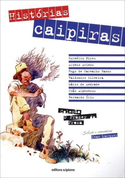 Histórias Caipiras - Col. o Prazer da Prosa