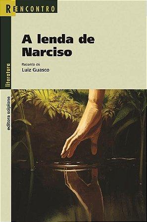 A Lenda de Narciso - Col. Reencontro Literatura