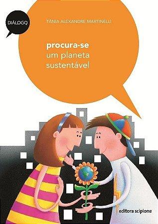 Procura-se Um Planeta Sustentável - Col. Diálogo