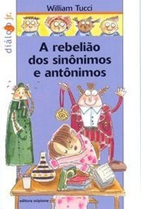 A Rebelião Dos Sinônimos e Antônimos - Col. Diálogo Júnior