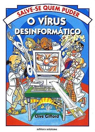 O Vírus Desinformático - Col. Salve-se Quem Puder