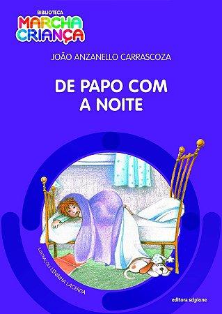 De Papo Com A Noite - Col. Biblioteca Marcha Criança