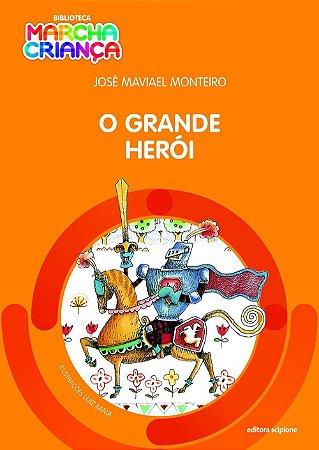 O Grande Herói - Col. Biblioteca Marcha Criança