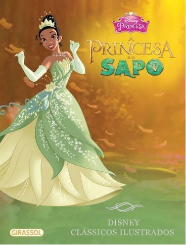 A Princesa e o Sapo - Disney Clássicos Ilustrados