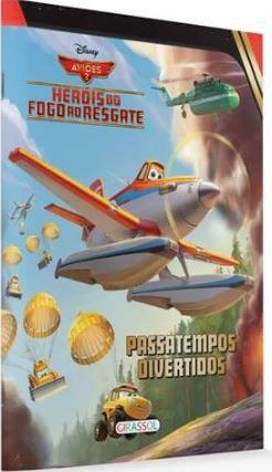 Aviões 2 - Heróis do Fogo ao Resgate - Disney Passatempos Divertidos