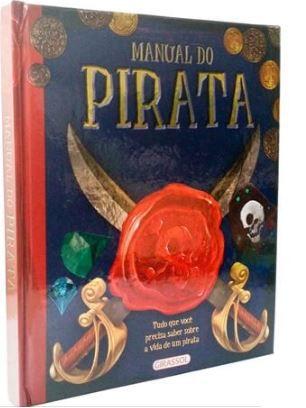 Manual do Pirata Tudo -  o que você precisa saber sobre a vida de um pirata