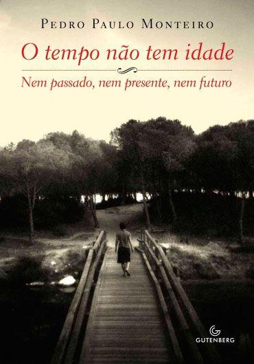 O tempo não tem idade - Nem passado, nem presente, nem futuro