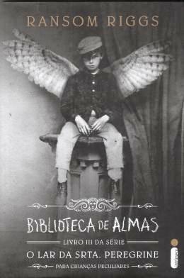 Biblioteca de almas (O lar da srta. Peregrine para crianças peculiares Livro 3)