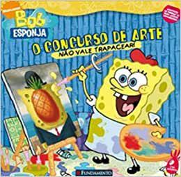 Bob Esponja. O Concurso de Artes não Vale Trapacear