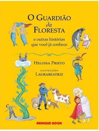 O GUARDIÃO DA FLORESTA E OUTRAS HISTÓRIAS QUE VOCÊ JÁ CONHECE
