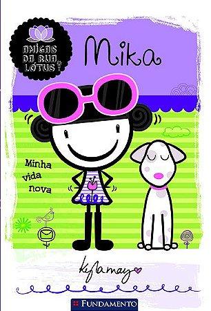 Amigas Da Rua Lótus - Mika: Minha Vida Nova