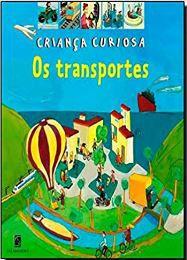 Os Transportes - Coleção Crianças Curiosas