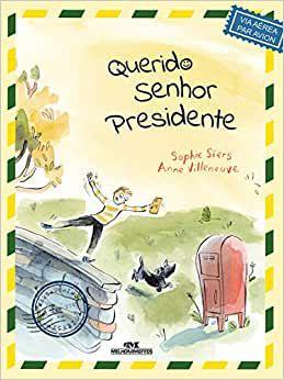 Querido Senhor Presidente