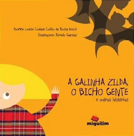 A Galinha Zilda, o Bicho Gente e Outras Histórias