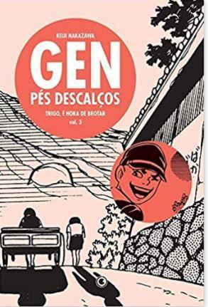 GEN PÉS DESCALÇOS - VOLUME 3 - TRIGO, É HORA DE BROTAR