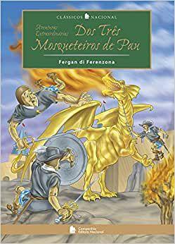 AVENTURAS EXTRAORDINÁRIAS DOS TRÊS MOSQUETEIROS DE PAU