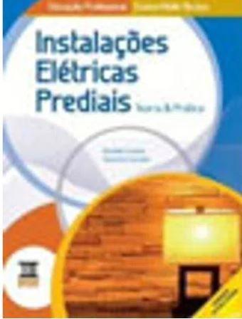 INSTALAÇÕES ELÉTRICAS PREDIAIS T&P TEORIA E PRATICA - EDUCAÇAO PROFISSIONA