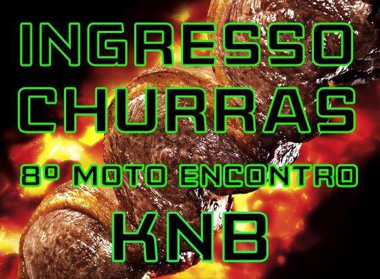 UM INGRESSO PARA O CHURRAS - 8º ENCONTRO MENSAL KNB - 20/08