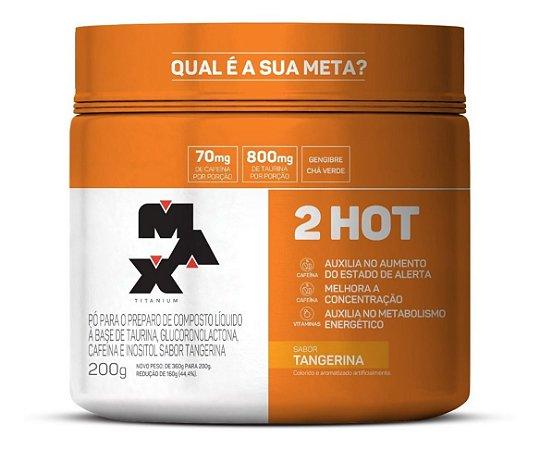 Emagrecedor Seca Barriga Termogenico 2 Hot 200g Max Titanium