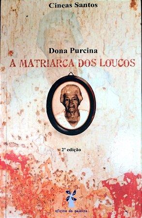 DONA PURCINA A MATRIARCA DOS LOUCOS