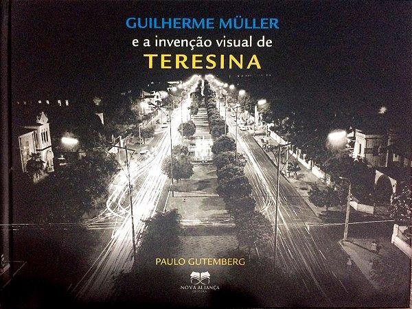 Resultado de imagem para guilherme müller e a invenção visual de teresina