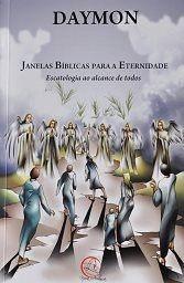 JANELAS BIBLICAS PARA A ETERNIDADE - ESCATOLOGIA AO ALCANCE DE TODOS