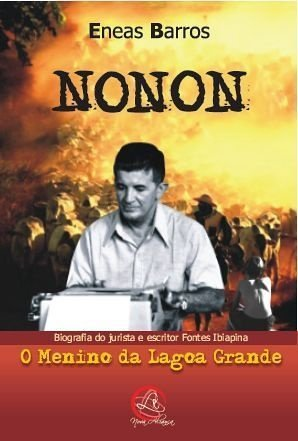 Nonon : o menino da Lagoa Grande