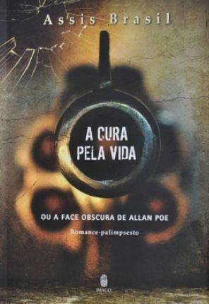 A cura pela vida - ou a face obscura de Allan Poe