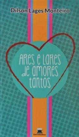 Ares e Lares de Amores Tantos