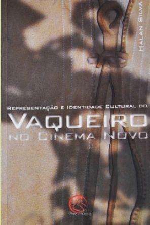 Representação e Identidade Cultural do  Vaqueiro no Cinema Novo