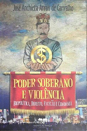 PODER SOBERANO E VIOLÊNCIA- BIOPOLÍTICA, DIREITO, EXCEÇÃO E CIDADANIA