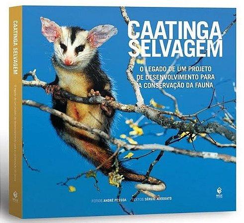Caatinga Selvagem – O Legado de um Projeto de Desenvolvimento para a Conservação da Fauna
