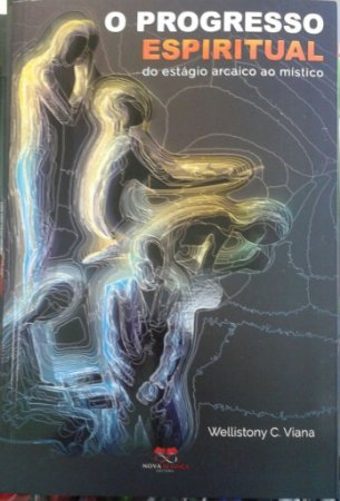 O PROGRESSO  ESPIRITUAL: do estágio arcaico ao místico