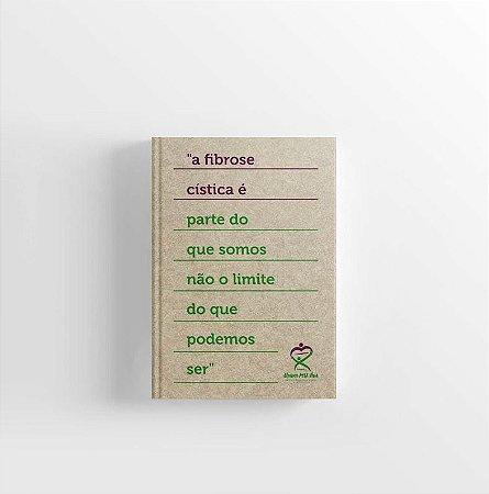 Caderno - A fibrose cística é parte do que somos, não o limite do que podemos ser