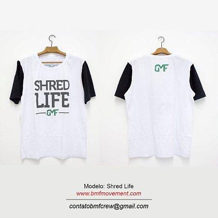 Camiseta Shred Life 2 cores (branca / mangas pretas)