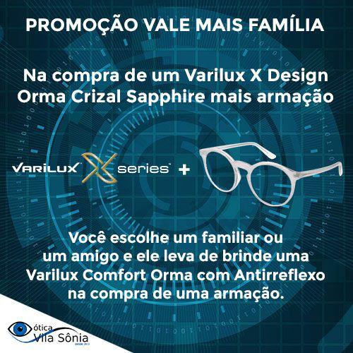 VARILUX X DESIGN ORMA CRIZAL SAPPHIRE   PROMOÇÃO VALE MAIS FAMÍLIA VARILUX