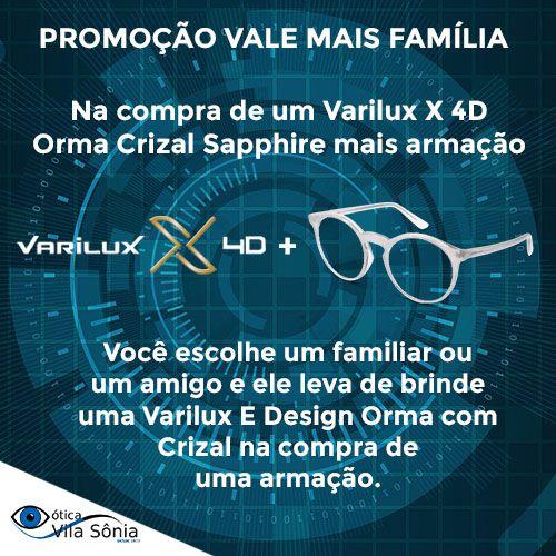VARILUX X4D ORMA CRIZAL SAPPHIRE | PROMOÇÃO VALE MAIS FAMÍLIA VARILUX