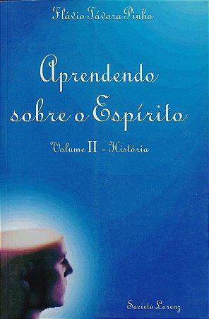 Aprendendo Sobre o Espírito - História - Vol. II