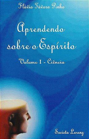 Aprendendo Sobre o Espírito - Ciência - Vol. I