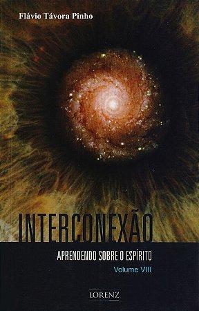 Aprendendo Sobre o Espírito - Interconexão - Vol. VIII