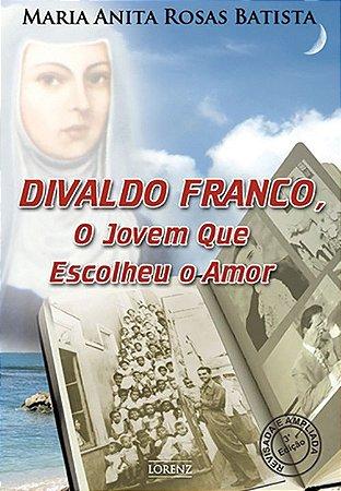 Divaldo Franco - O Jovem Que Escolheu o Amor - 3ª Ed.