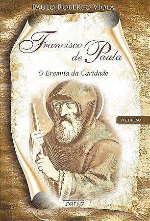 Francisco de Paula: O Eremita da Caridade