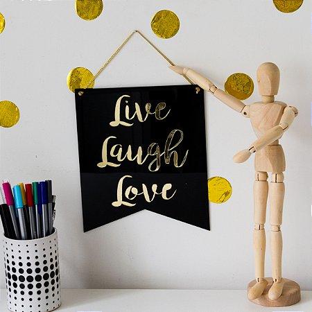 Flâmula - Acrílico Preto Live Laugh Love