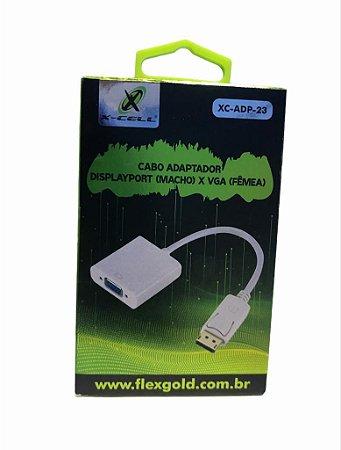 ADAPTADOR DISPLAYPORT MACHO X VGA FEMEA X-CELL XC-ADP-23