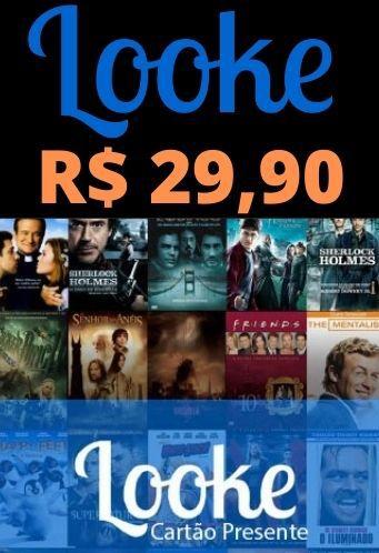 Assinatura Looke Filmes e Séries - Crédito de R$29,90 Reais Cartão Recarga