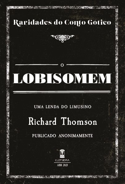 O Lobisomem, de Richard Thomson (Raridades do Conto Gótico - V. 9)
