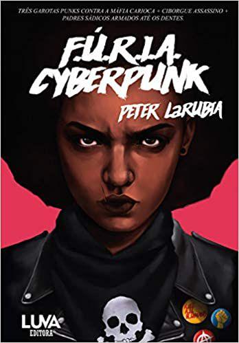 F.U.R.I.A. Cyberpunk - Por: Peter Larubia