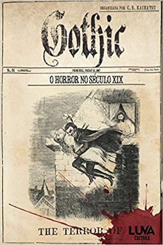 Gothic: o Horror no Século XIX - Organizado por: C. B. Kaihatsu