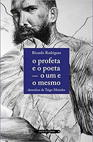 O profeta e o poeta - o um e o mesmo - Por: Ricardo Rodrigues