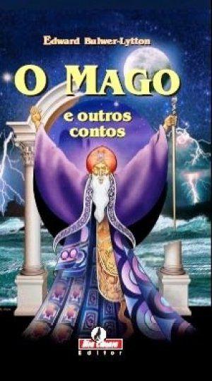 O Mago e outros contos - Por: Edward Bulwer-Lytton